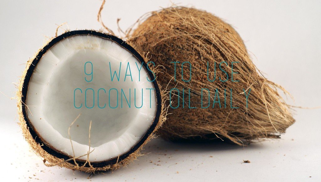 9 Ways to use coconut oil daily